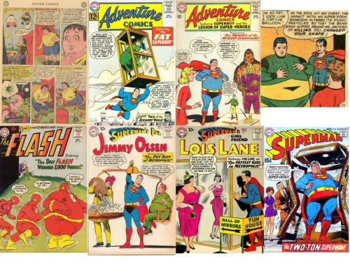 Fat Transformations, Fat Collage Key, Action Comics #383, Fat Supergirl, Adventure #298, Fat Lang Lang, Fat Superboy, Adventure #330, Fat Superboy, Adventure #345, Fat Matter Eater Lad, Flash #115, Fat Flash, Jimmy Olsen #49, Fat Jimmy Olsen, Lois Lane #5, Fat Lois Lane, Superman #221, Fat Superman