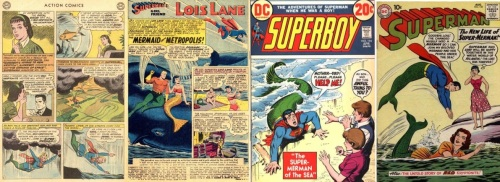Mermaid Transformations, Action Comics #284, Mermaid Supergirl, Lois Lane #12 , Mermaid Lois Lane, Superboy #194, Mermaid Superboy, Superman #139, Superman Merman