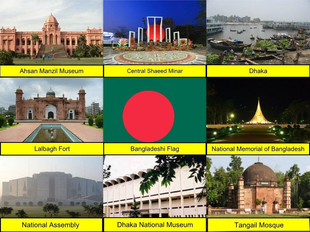 Ahsan Manzil Museum, Bangladesh, Bangladeshi Flag, Central Shaheed Minar, Dhaka, Dhaka National Museum, Lalbagh Fort, National Assembly of Bangladesh, National Memorial of BangladeshX