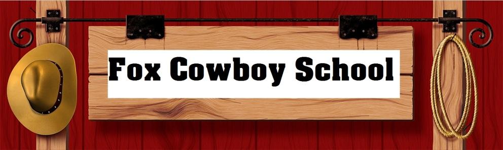 fox cowboy school hugh fox iii. Black Bedroom Furniture Sets. Home Design Ideas