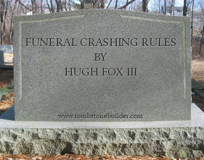 Funeral Crashing Rules by Hugh Fox III