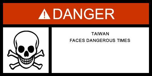 Taiwan Faces Dangerous Times